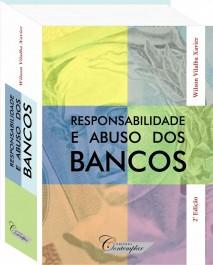 Responsabilidade e Abuso dos Bancos 2a Edição - Wilson Vilalba Xavier